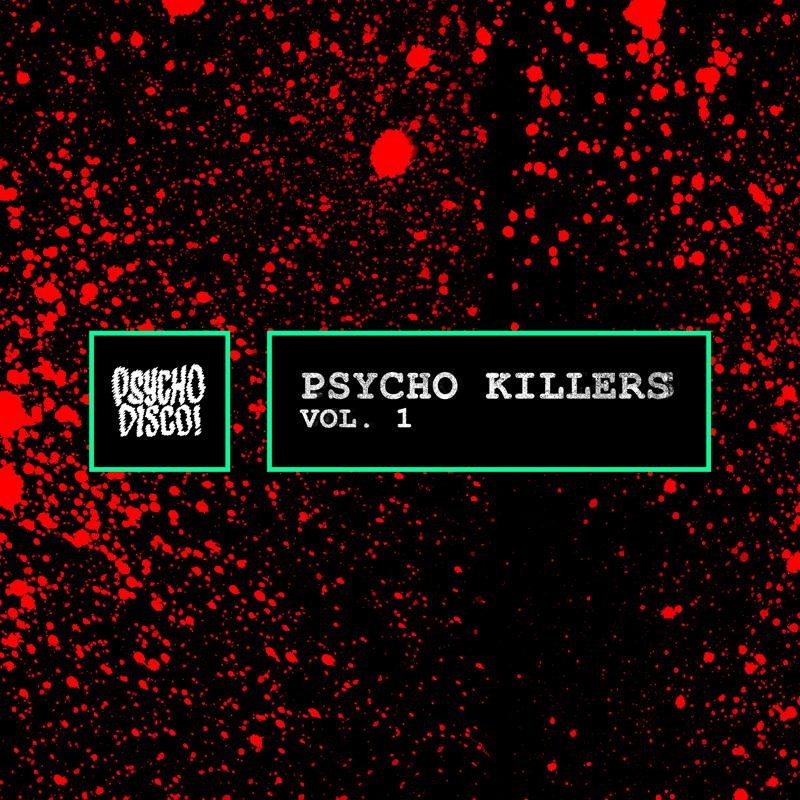 http://psychodisco.com/wp-content/uploads/2017/11/PsychoKillers_Vol1-800x800.jpg